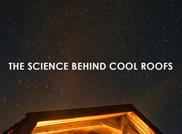 The Science Behind Cool Roofs