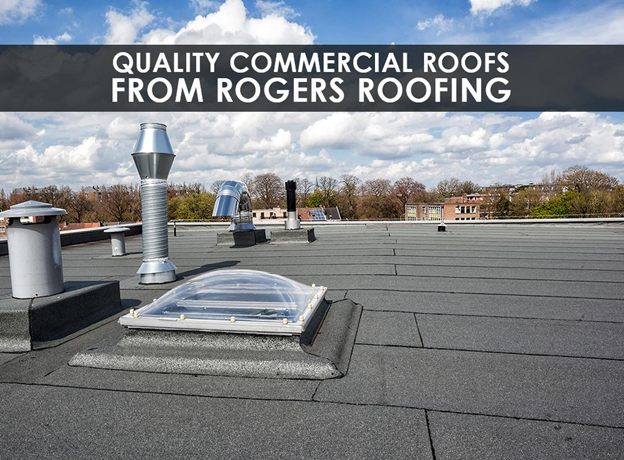 Quality Commercial Roofs from Rogers Roofing