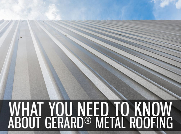 What You Need to Know About Gerard® Metal Roofing