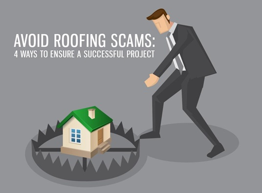 Avoid Roofing Scams: 4 Ways to Ensure a Successful Project