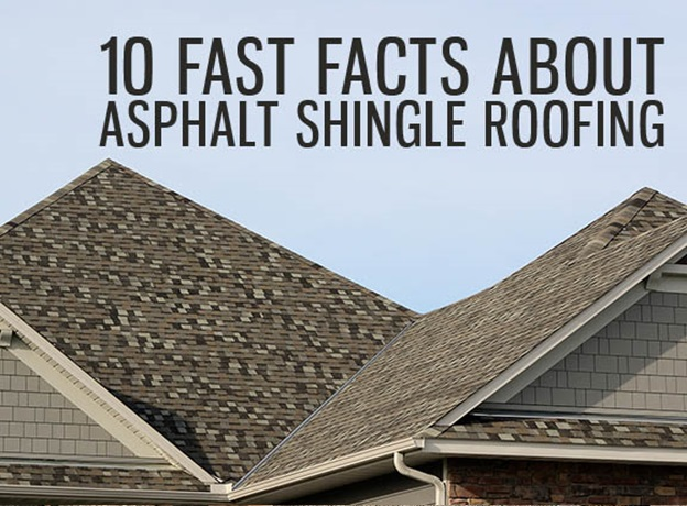 10 Fast Facts about Asphalt Shingle Roofing