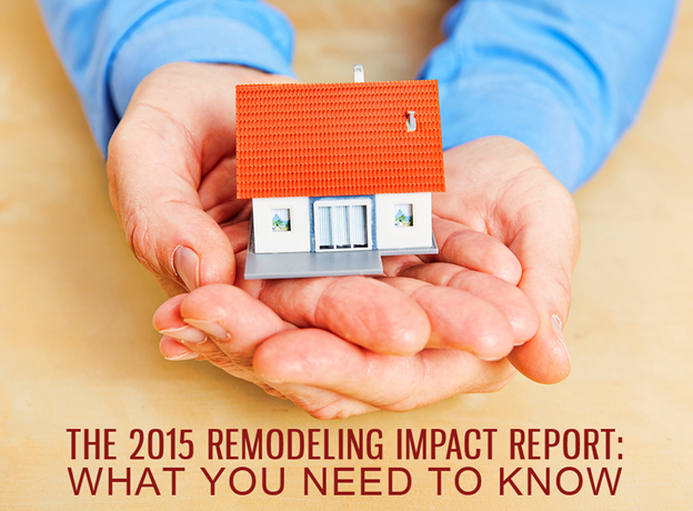 The 2015 Remodeling Impact Report: What You Need to Know