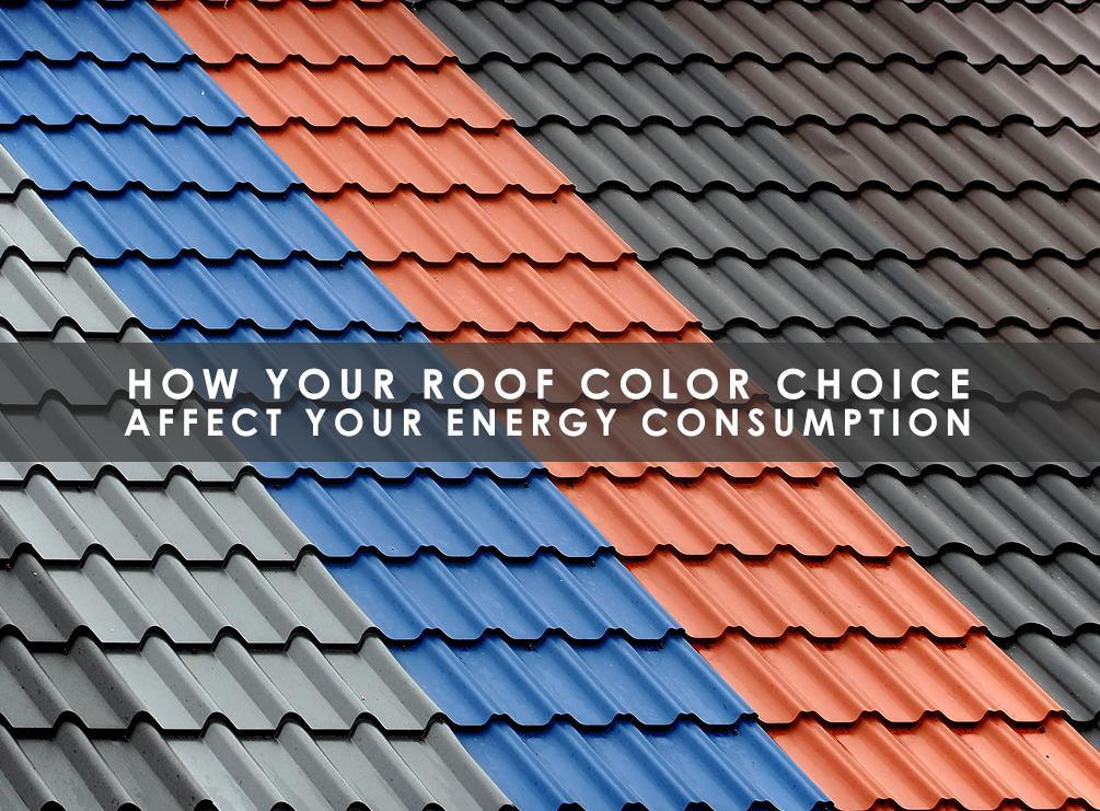 How Your Roof Color Choice Affect Your Energy Consumption