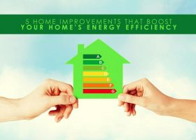 5 Home Improvements That Boost Your Home's Energy Efficiency