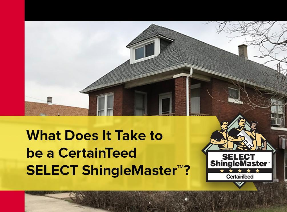 CertainTeed SELECT ShingleMaster™?