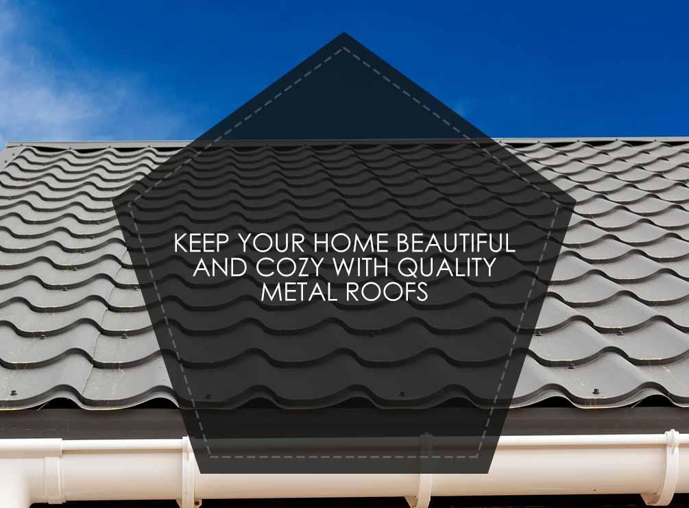Keep your home beautiful and cozy with quality metal roofs for Energy efficient roofing material
