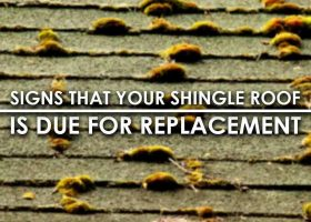 5 Signs That Your Shingle Roof is Due for Replacement