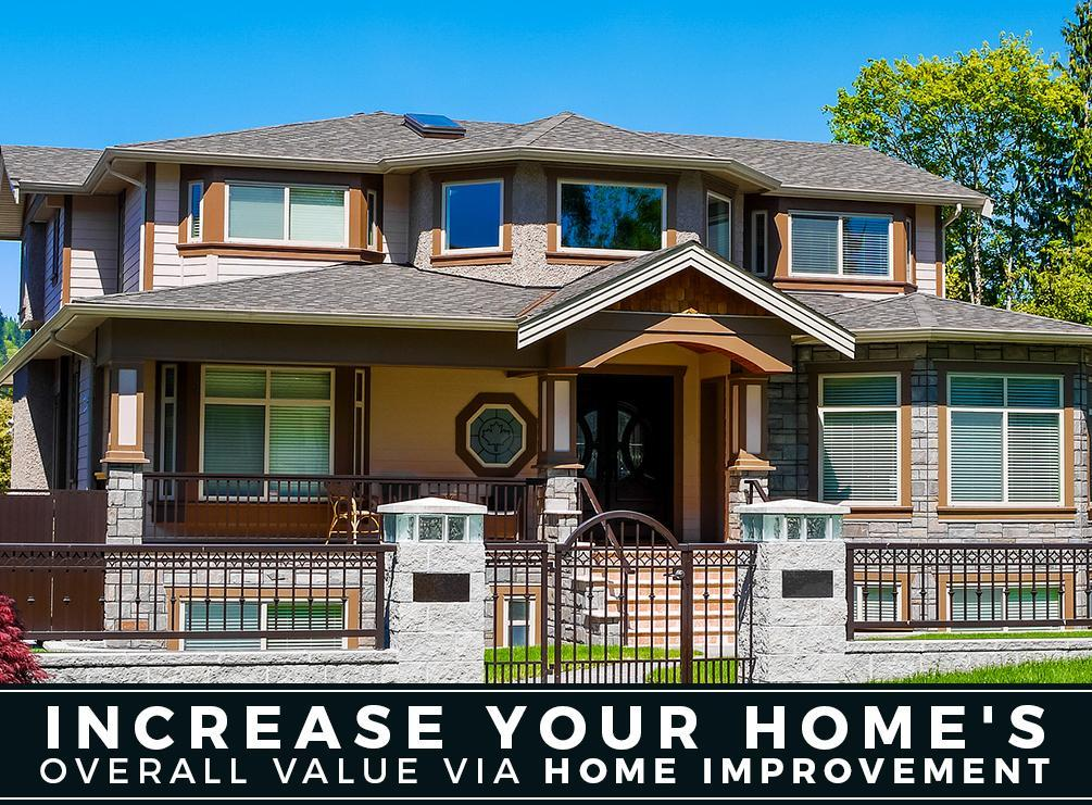 Increase your home 39 s overall value via home improvement for How to increase home value