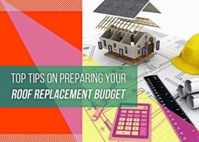Top Tips on Preparing Your Roof Replacement Budget