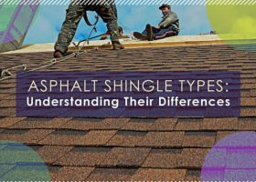 Asphalt Shingle Types: Understanding Their Differences