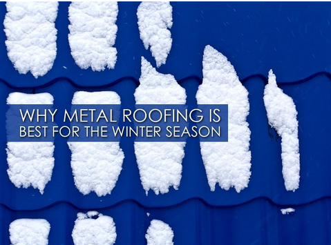 Why Metal Roofing is Best for the Winter Season