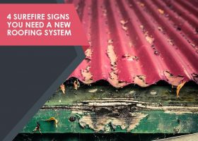 4 Surefire Signs You Need a New Roofing System