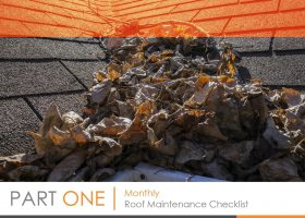 Roofing Maintenance Checklist: An Outline of Actions to Take – PART 1:  Monthly Roof Maintenance Checklist