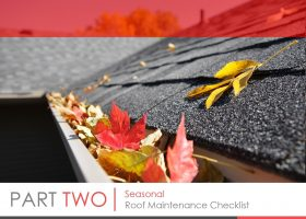 Roofing Maintenance Checklist: An Outline of Actions to Take – PART 2: Seasonal Roof Maintenance Checklist