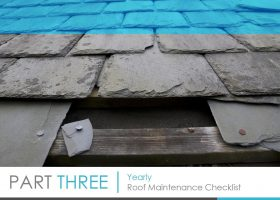 Roofing Maintenance Checklist: An Outline of Actions to Take – PART 3: Yearly Roof Maintenance Checklist