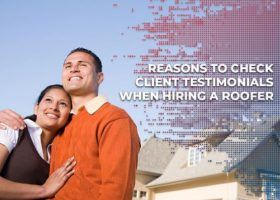 Reasons to Check Client Testimonials When Hiring a Roofer