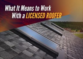 What It Means to Work With a Licensed Roofer