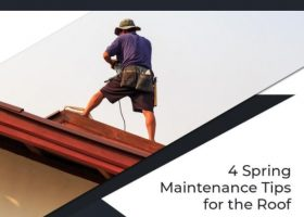 4 Spring Maintenance Tips for the Roof