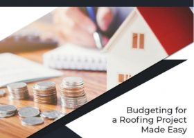 Budgeting for a Roofing Project Made Easy