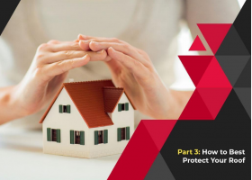 Taking Care of Your Residential Roof: A Basic Guide – Part 3: How to Best Protect Your Roof
