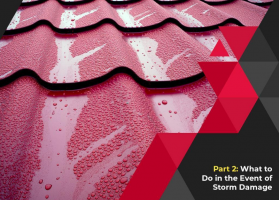 Taking Care of Your Residential Roof: A Basic Guide – Part 2: What to Do In the Event of Storm Damage