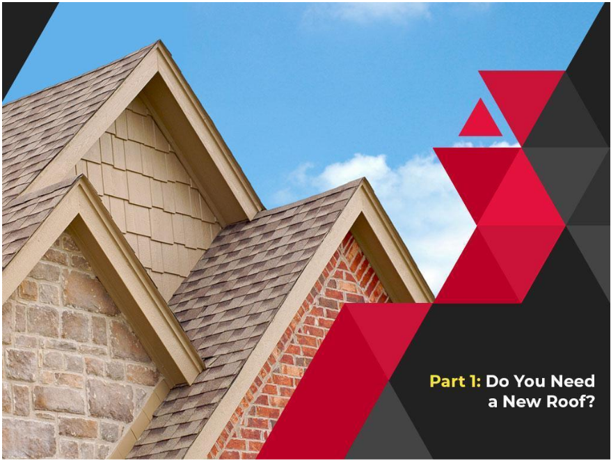 Taking Care of Your Residential Roof: A Basic Guide - Part 1: Do You Need a New Roof?